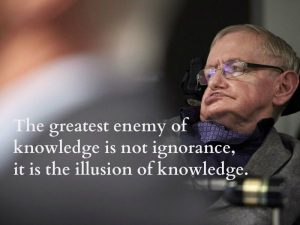 The-greatest-enemy-of-knowledge-is-not-ignorance-it-is-the-illusion-of-knowledge.-Stephen-Hawking