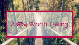 A-Risk-Worth-Taking